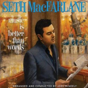 Сет Макфарлейн Seth Macfarlane Music Is Better Than Words