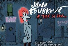Новый альбом Яны Коубковой A tak si jdu | JazzPeople