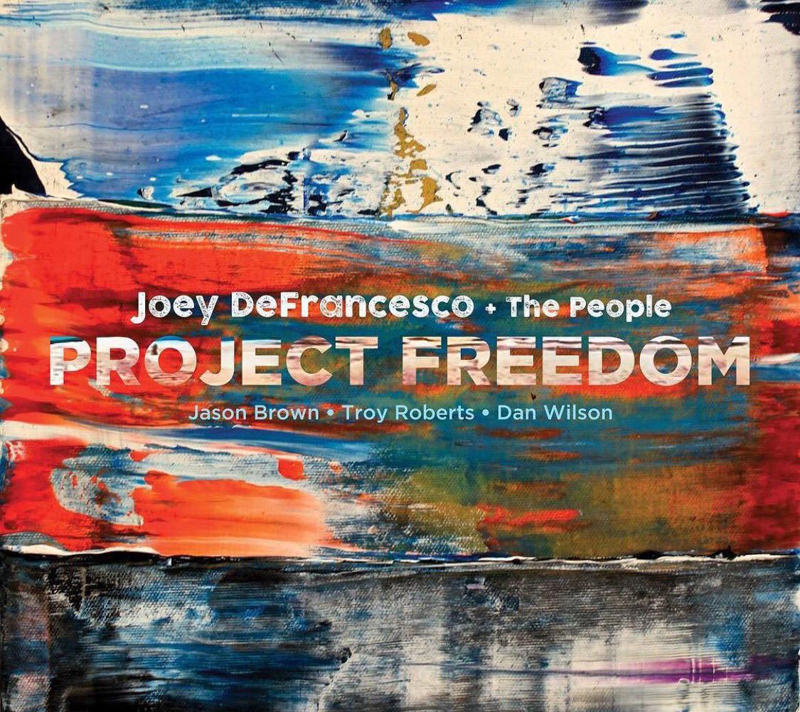 Joey DeFrancesco + The People Альбом Project Freedom
